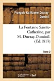 La Fontaine Sainte-Catherine. Tome 2