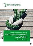 Die Compliance-Funktion nach MaRisk: Ausgestaltung und Umsetzung