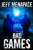Bad Games - A Dark Psychological Thriller (Bad Games Series Book 1) (English Edition)