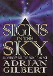 Signs in the Sky: (Opening the stargate) by Adrian Gilbert (2000-08-01)