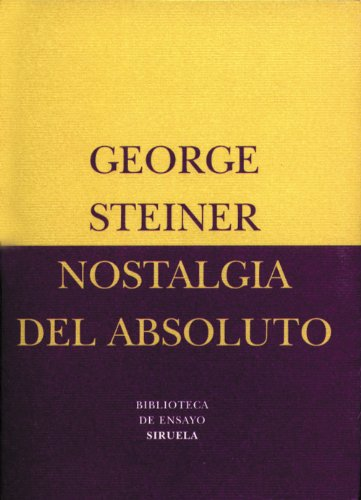 Nostalgia del Absoluto (Biblioteca De Ensayo: Serie Menor / Essay Library: Minor Series)