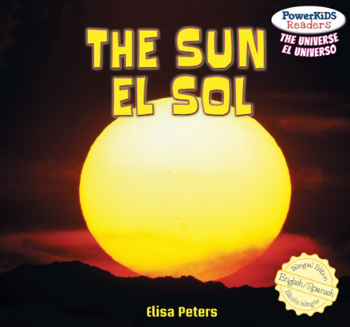 The Sun / El Sol (Powerkids Readers: The Universe / El Universo) por Elisa Peters