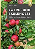Zwerg- und Säulenobst: 170 Sorten für den kleinen Garten