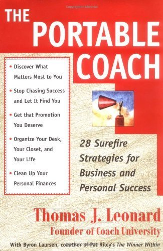 The Portable Coach: 28 Sure-fire Strategies for Business and Personal Success by Thomas J. Leonard (1999-11-02)