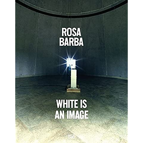 Rosa Barba White Is An Image /Français/Anglais/Italien