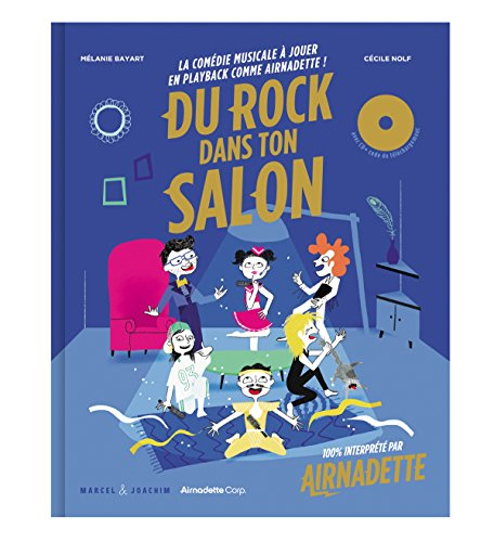 Du rock dans ton salon : la comédie musicale à jouer en playback comme Airnadette
