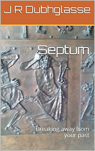 Septum: Breaking away from your past (English Edition)