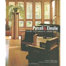 Purcell & Elmslie: Prairie Progressive Architects by David Gebhard (2006-06-30)