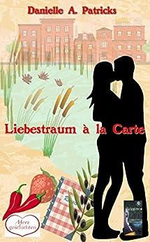 Liebestraum à la carte (Herzgeschichten 3) (German Edition) by [Patricks, Danielle A.]