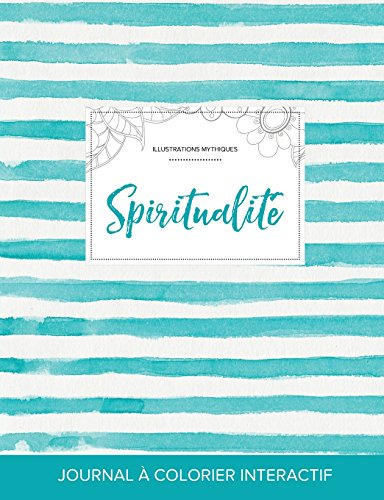 Journal de Coloration Adulte: Spiritualite (Illustrations Mythiques, Rayures Turquoise)