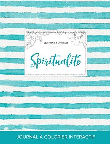 Journal de Coloration Adulte: Spiritualite (Illustrations Mythiques, Rayures Turquoise) par Courtney Wegner