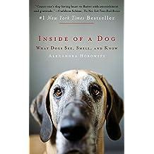 Inside of a Dog by Alexandra Horowitz (1-Feb-2012) Paperback