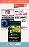 Pack persuasión y mentiras 3 libros en 1: Persuasión usando métodos científicamente probados + Persuasión usando patrones de lenguaje y técnicas de ... detectar mentiras con lenguaje corporal: 1-3