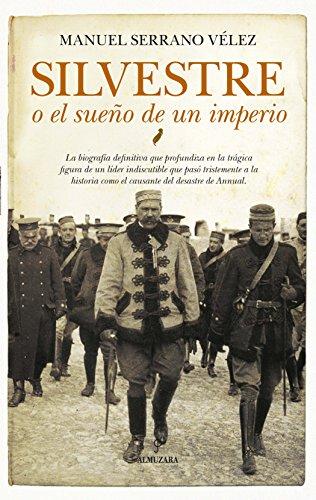 Silvestre o el sueño de un imperio (Memorias y biografías) eBook ...