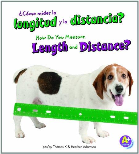 Como mides la longitud y la distancia?/How Do You Measure Length and Distance? (Midelo/Measure It) por Thomas K. Adamson