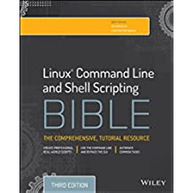 Linux Command Line and Shell Scripting Bible (English Edition)