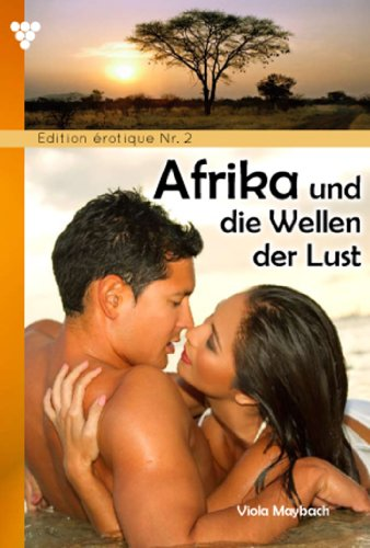edition-erotique-2-afrika-und-die-wellen-der-lust-erotik-german-edition