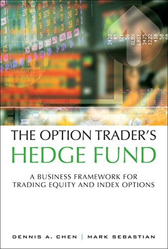 The Option Trader's Hedge Fund: A Business Framework for Trading Equity and Index Options (Paperback)
