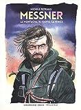 Messner. La montagna, il vuoto, la fenice
