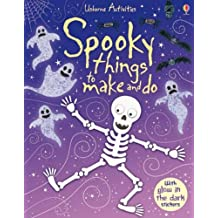 Spooky Things to Make and Do (Usborne Activities) by Fiona Watt (2011-09-01)