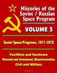 This fascinating and informative series of Soviet space program history reports continues with a reproduction of a truly historic document: Soviet Space Programs, 1971-1975, converted for accurate flowing-text ebook format reproduction. The history o...