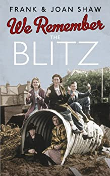 We Remember the Blitz by [Shaw, Frank, Shaw, Joan]