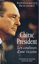 Chirac Président - Les coulisses d'une victoire