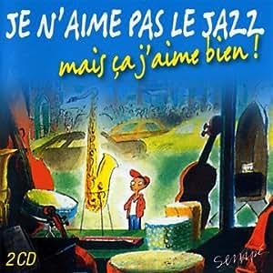 Je n'aime pas le jazz, mais ça j'aime bien !: Multi