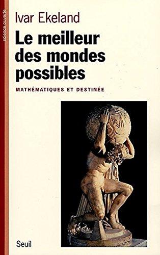 LE MEILLEUR DES MONDES POSSIBLES. Mathématiques et destinée
