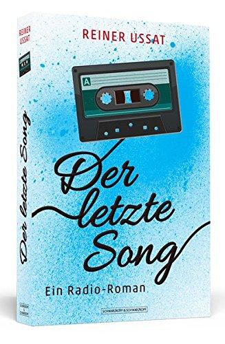 Der letzte Song: Ein Radio-Roman