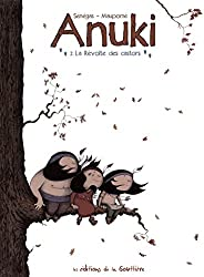 Anuki, Tome 2 : La Révolte des castors