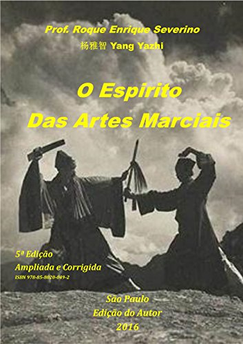 O Espírito das Artes Marciais (Portuguese Edition) por Roque Severino