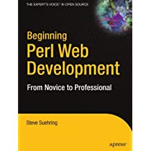 Beginning Perl Web Development: From Novice to Professional (Beginning: From Novice to Professional) by Steve Suehring (2005-11-06)