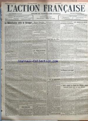 ACTION FRANCAISE (L') [No 134] du 14/05/1917 - LA MABOULISATION CIVILE DE BERENGER PAR LEON DAUDET - ECHOS - BONNES NOUVELLES DE VERDUN ET DE CHAMPAGNE - COMMUNIQUES FRANCAIS - DEUX HEURES SOIR - ONZE HEURES SOIR - LA POLITIQUE - I. CONTRE LA PART DU COMBATTANT POUR QUE LE BOCHE NE PAIE PAS - II. LA MOTION MAJORITAIRE PAR CHARLES MAURRAS - L'ENTR'AIDE DES ALLIES PAR J. B. - LA PART DU COMBATTANT - L'ACTION FRANCAISE AU CHAMP D'HONNEUR - HUIT CENT VINGT-SIXIEME LISTE PAR J. CHALLAMEL - L'ACTION par Collectif