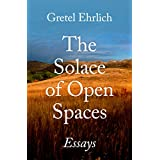 The Solace of Open Spaces: Essays (English Edition)