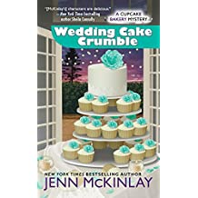 Wedding Cake Crumble (Cupcake Bakery Mystery, Band 10)