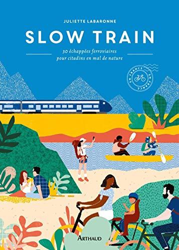 Slow train (Beaux livres) par  Arthaud