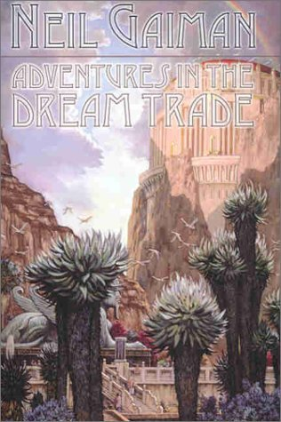 Adventures in the Dream Trade by Neil Gaiman (2002-02-01)