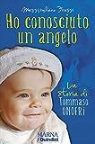 Ho conosciuto un angelo. : La storia di Tommaso Onofri