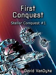 First Conquest (Stellar Conquest Series Book 1)