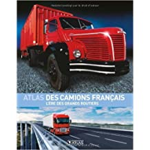 Atlas des camions français : L'ère des grands routiers de Francis Dréer ( 20 juin 2007 )