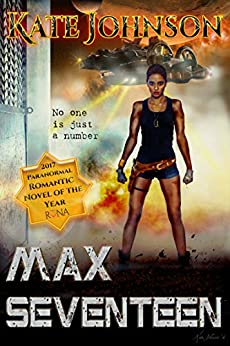 Max Seventeen: Paranormal RoNA winner 2017 by [Johnson, Kate]
