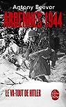 Ardennes 1944, le va-tout d'Hitler par Beevor