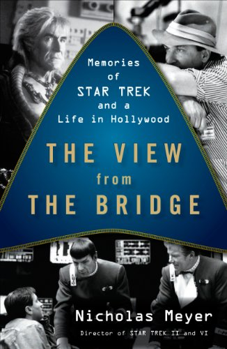 The View from the Bridge: Memories of Star Trek and a Life in Hollywood (English Edition)