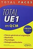 Total PACES UE1 en 1000 QCM Corrigés et Commentés Chimie Générale et Organique Biochime Physiologie Biologie Moléculaire