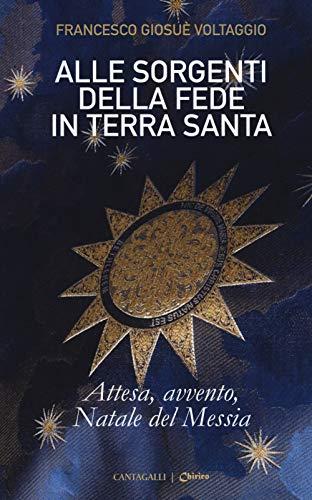 Alle sorgenti della fede in Terrasanta: 2 por Francesco Giosué Voltaggio