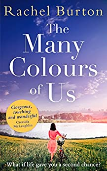 The Many Colours of Us: A heart-warming story of love and family for summer 2017 by [Burton, Rachel]