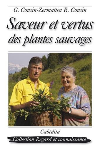 Saveur et vertus des plantes sauvages. Recettes et teintures