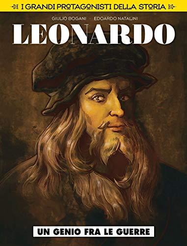 Un genio fra le guerre. Leonardo da Vinci. I grandi protagonisti della storia: 1