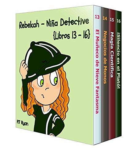 Rebekah - Niña Detective Libros 13-16: Divertida Historias de Misterio para Niña Entre 9-12 Años por PJ Ryan